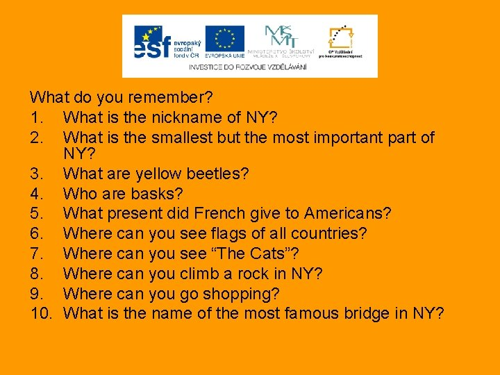 What do you remember? 1. What is the nickname of NY? 2. What is