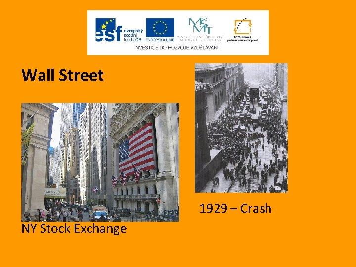 Wall Street 1929 – Crash NY Stock Exchange