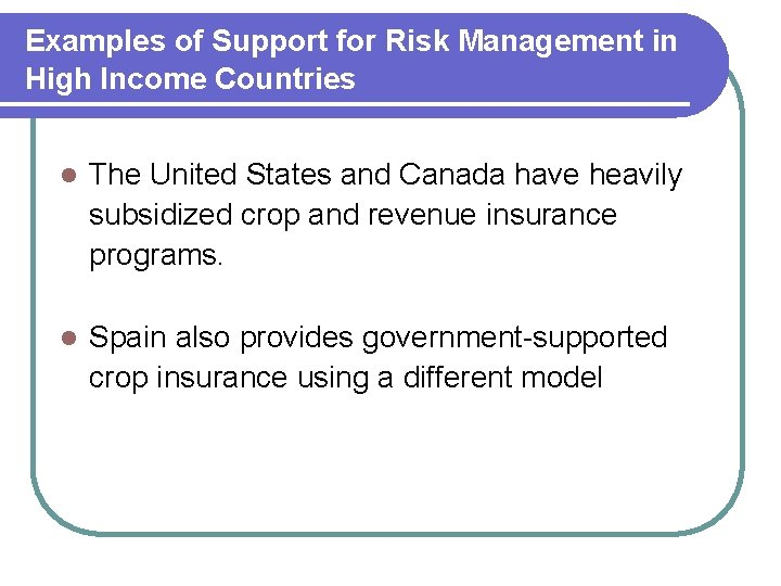 Examples of Support for Risk Management in High Income Countries l The United States