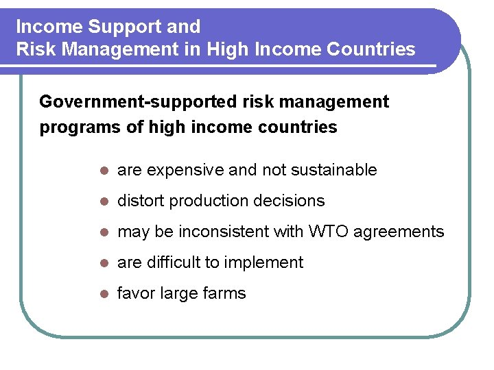 Income Support and Risk Management in High Income Countries Government-supported risk management programs of