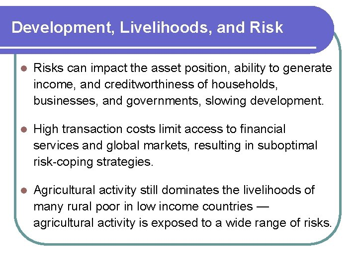 Development, Livelihoods, and Risk l Risks can impact the asset position, ability to generate