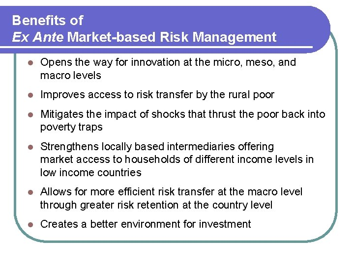 Benefits of Ex Ante Market-based Risk Management l Opens the way for innovation at