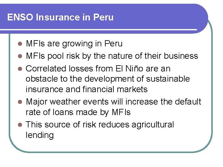 ENSO Insurance in Peru l l l MFIs are growing in Peru MFIs pool