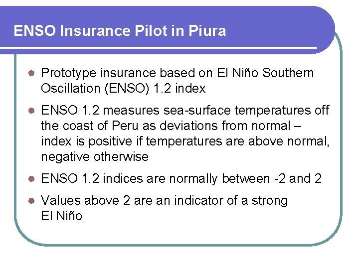 ENSO Insurance Pilot in Piura l Prototype insurance based on El Niño Southern Oscillation