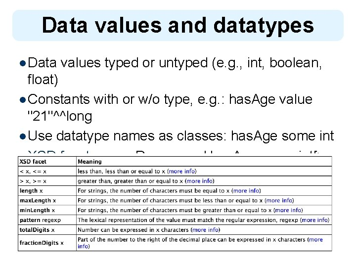 Data values and datatypes l Data values typed or untyped (e. g. , int,