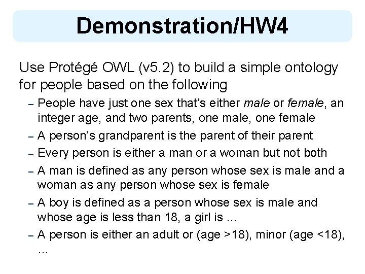 Demonstration/HW 4 Use Protégé OWL (v 5. 2) to build a simple ontology for