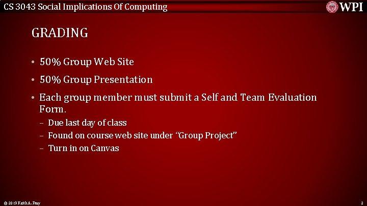 CS 3043 Social Implications Of Computing GRADING • 50% Group Web Site • 50%