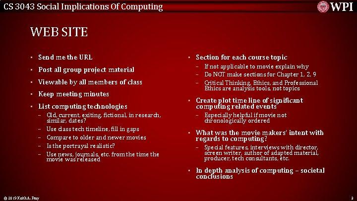 CS 3043 Social Implications Of Computing WEB SITE • Send me the URL •