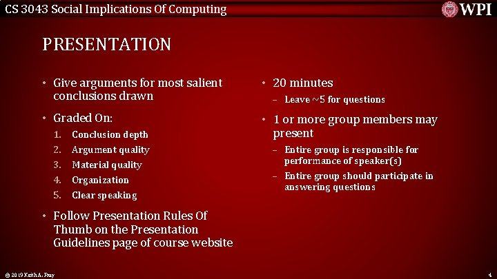 CS 3043 Social Implications Of Computing PRESENTATION • Give arguments for most salient conclusions