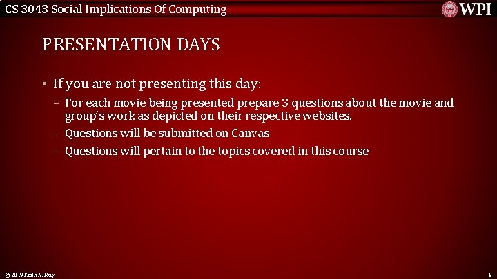 CS 3043 Social Implications Of Computing PRESENTATION DAYS • If you are not presenting