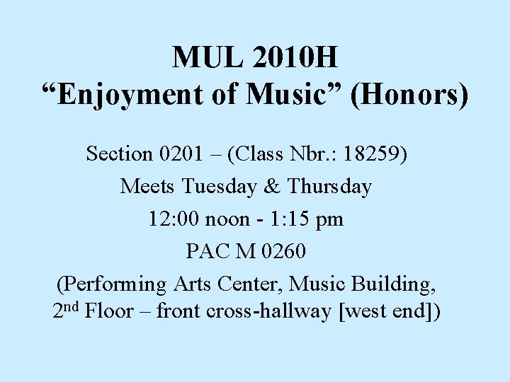 """MUL 2010 H """"Enjoyment of Music"""" (Honors) Section 0201 – (Class Nbr. : 18259)"""