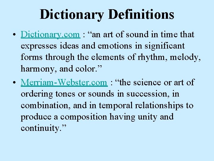 """Dictionary Definitions • Dictionary. com : """"an art of sound in time that expresses"""