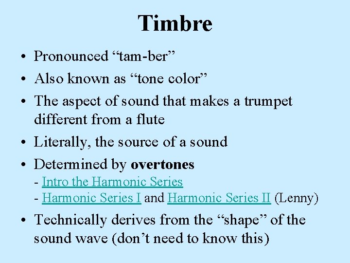 """Timbre • Pronounced """"tam-ber"""" • Also known as """"tone color"""" • The aspect of"""