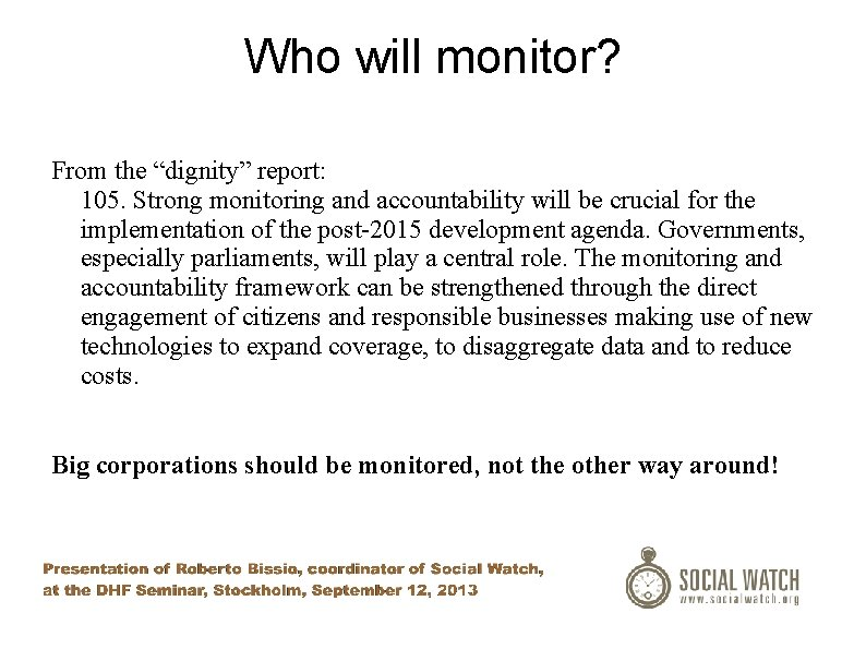 """Who will monitor? From the """"dignity"""" report: 105. Strong monitoring and accountability will be"""