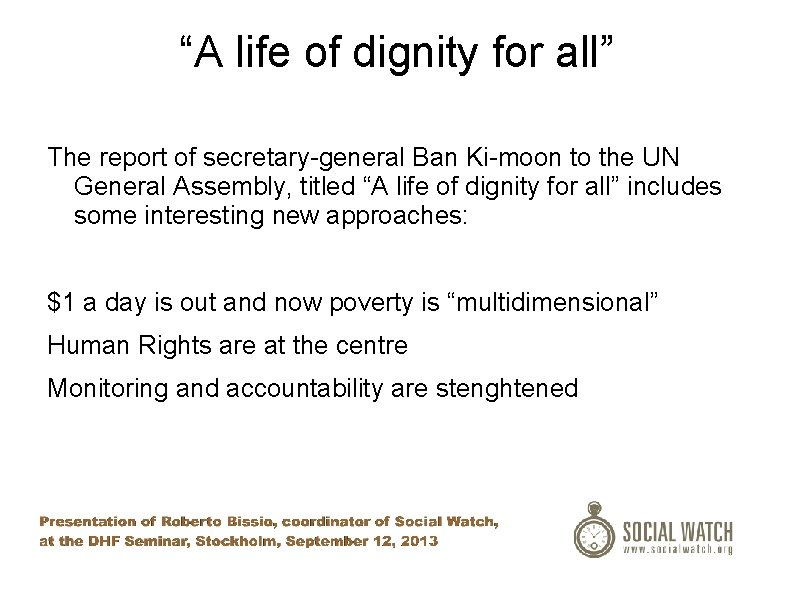 """""""A life of dignity for all"""" The report of secretary-general Ban Ki-moon to the"""