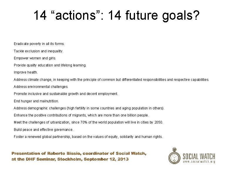 """14 """"actions"""": 14 future goals? Eradicate poverty in all its forms. Tackle exclusion and"""