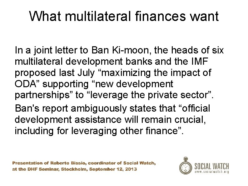 What multilateral finances want In a joint letter to Ban Ki-moon, the heads of