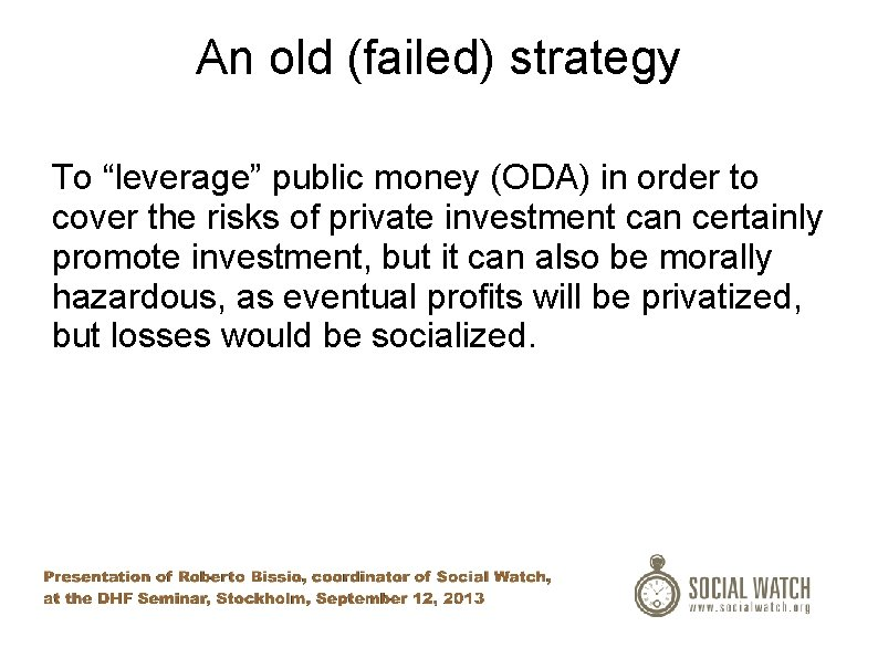 """An old (failed) strategy To """"leverage"""" public money (ODA) in order to cover the"""