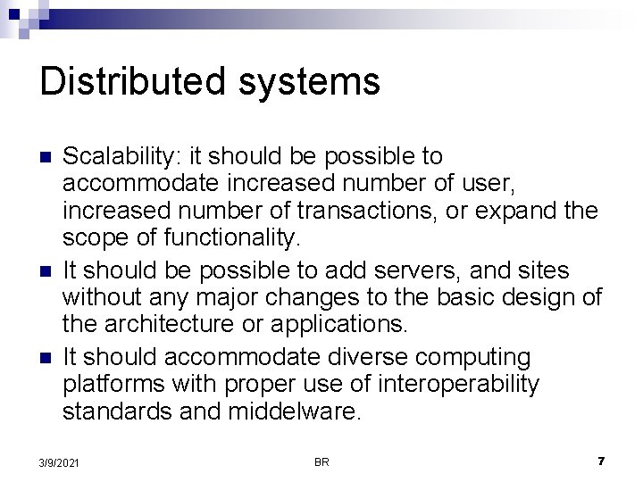 Distributed systems n n n Scalability: it should be possible to accommodate increased number