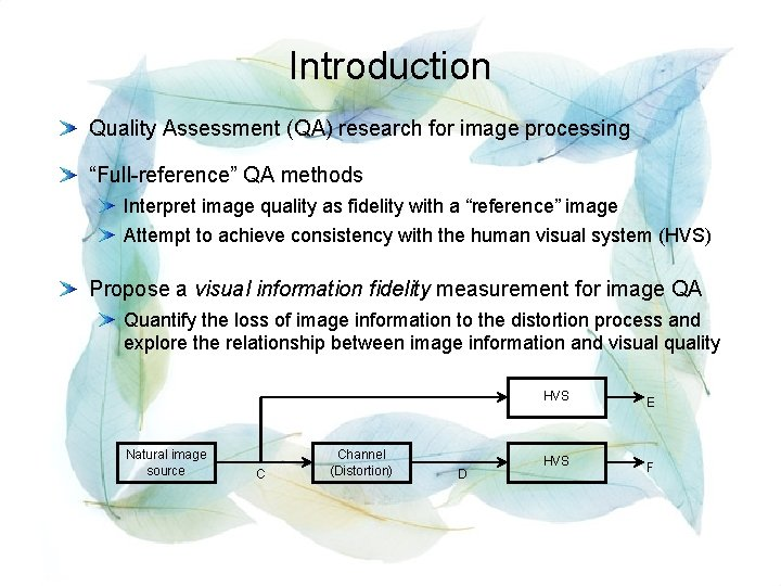 """Introduction Quality Assessment (QA) research for image processing """"Full-reference"""" QA methods Interpret image quality"""