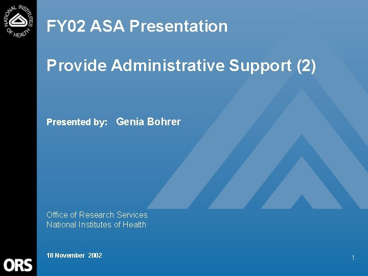 FY 02 ASA Presentation Provide Administrative Support (2) Presented by: Genia Bohrer Office of