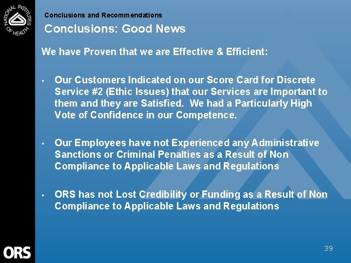 Conclusions and Recommendations Conclusions: Good News We have Proven that we are Effective &