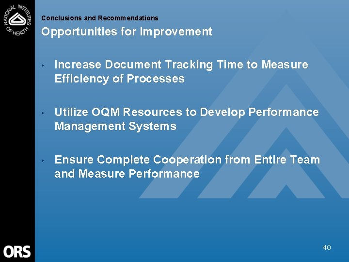 Conclusions and Recommendations Opportunities for Improvement • Increase Document Tracking Time to Measure Efficiency
