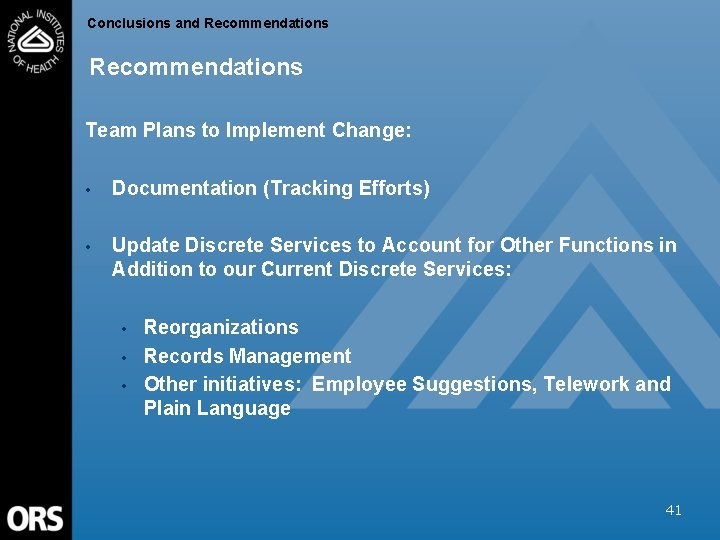 Conclusions and Recommendations Team Plans to Implement Change: • Documentation (Tracking Efforts) • Update