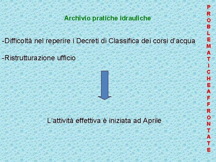 Archivio pratiche idrauliche -Difficoltà nel reperire i Decreti di Classifica dei corsi d'acqua -Ristrutturazione
