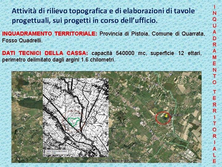 Attività di rilievo topografica e di elaborazioni di tavole progettuali, sui progetti in corso