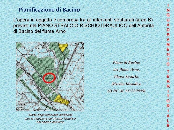 Pianificazione di Bacino L'opera in oggetto è compresa tra gli interventi strutturali (aree B)
