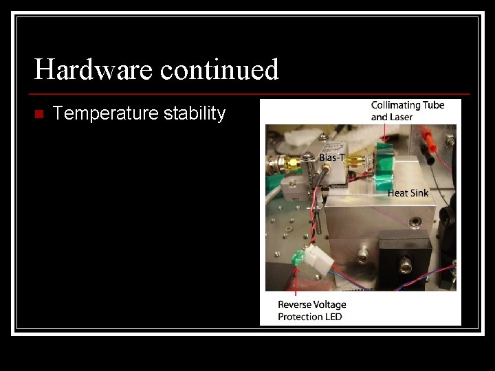 Hardware continued n Temperature stability