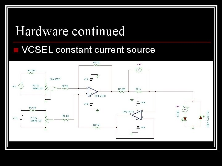 Hardware continued n VCSEL constant current source