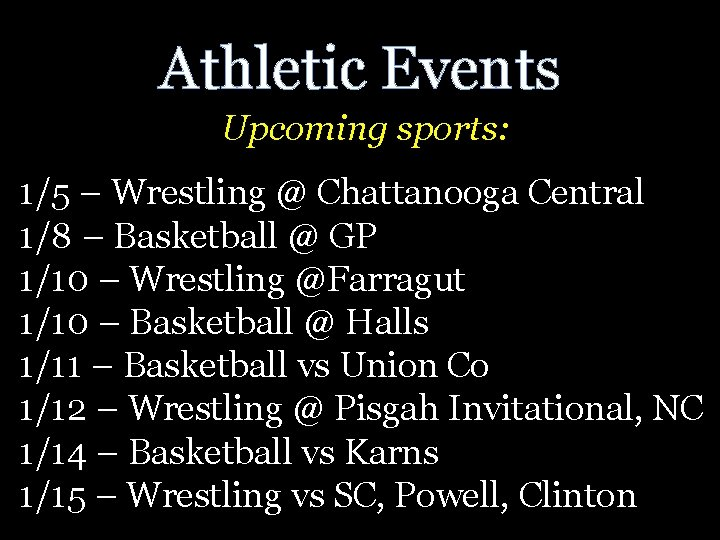 Athletic Events Upcoming sports: 1/5 – Wrestling @ Chattanooga Central 1/8 – Basketball @