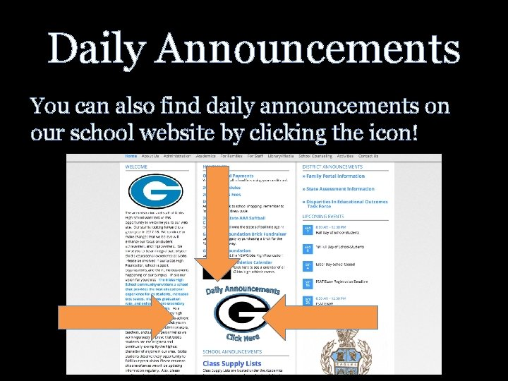 Daily Announcements You can also find daily announcements on our school website by clicking