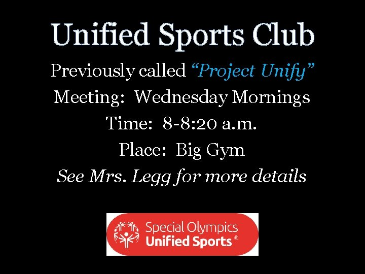 """Unified Sports Club Previously called """"Project Unify"""" Meeting: Wednesday Mornings Time: 8 -8: 20"""
