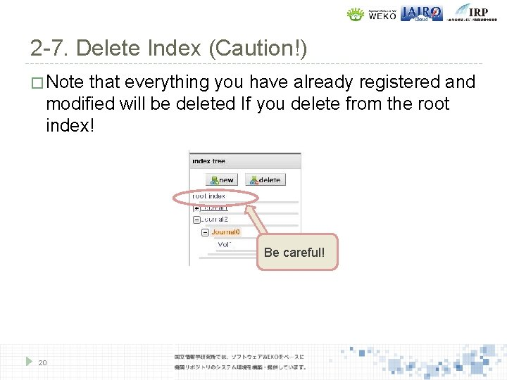 2 -7. Delete Index (Caution!) � Note that everything you have already registered and