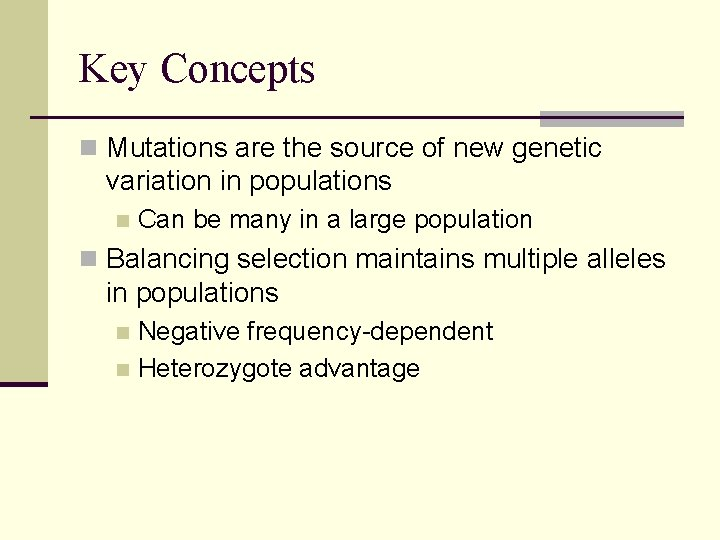 Key Concepts n Mutations are the source of new genetic variation in populations n
