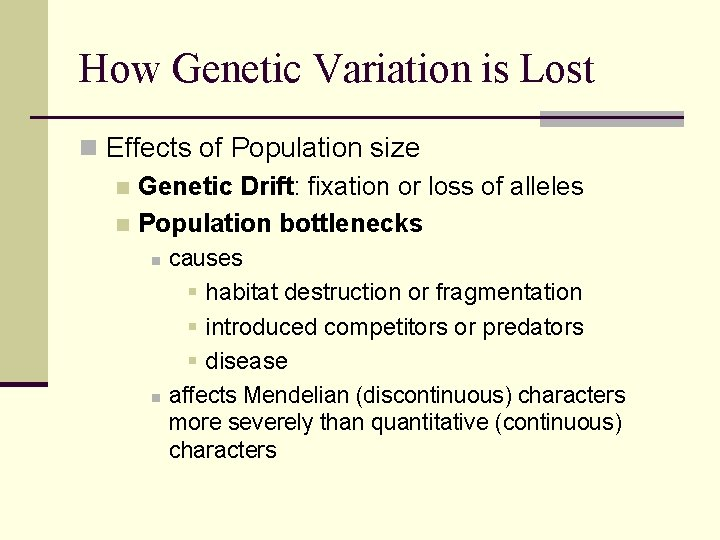 How Genetic Variation is Lost n Effects of Population size n Genetic Drift: fixation