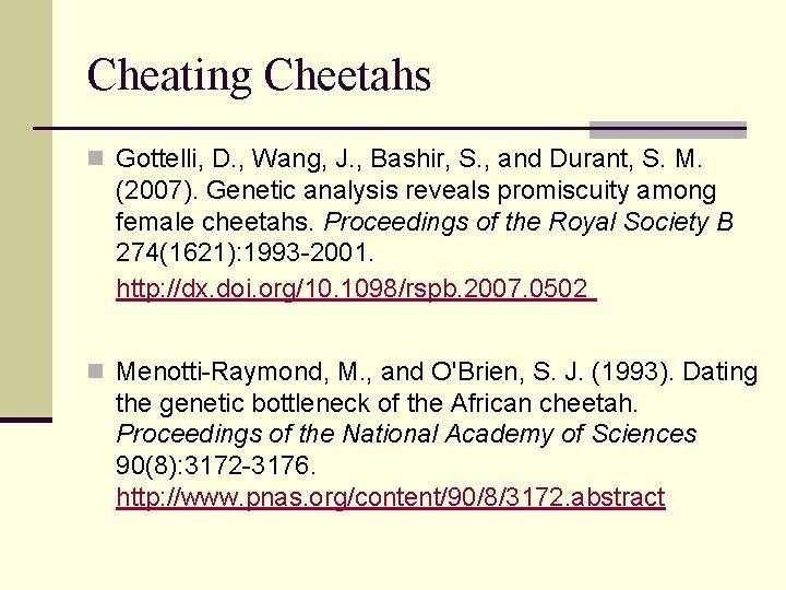 Cheating Cheetahs n Gottelli, D. , Wang, J. , Bashir, S. , and Durant,