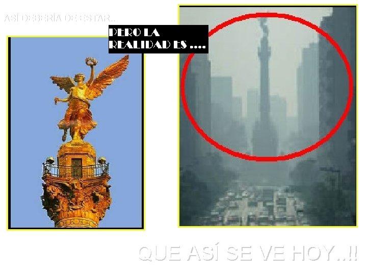 ASÍ DEBERÍA DE ESTAR. . QUE ASÍ SE VE HOY. . !!