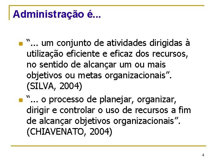 """Administração é. . . n n """". . . um conjunto de atividades dirigidas"""