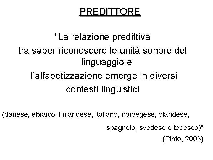 """PREDITTORE """"La relazione predittiva tra saper riconoscere le unità sonore del linguaggio e l'alfabetizzazione"""