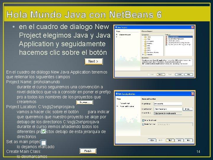 Hola Mundo Java con Net. Beans 6 • en el cuadro de dialogo New