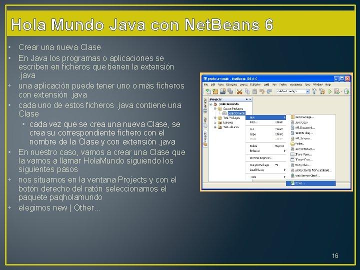 Hola Mundo Java con Net. Beans 6 • Crear una nueva Clase • En