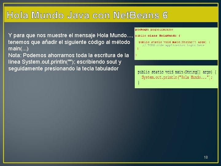 Hola Mundo Java con Net. Beans 6 Y para que nos muestre el mensaje