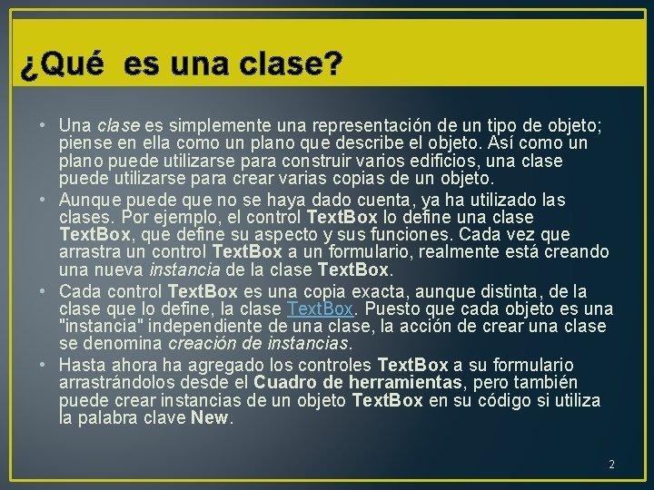 ¿Qué es una clase? • Una clase es simplemente una representación de un tipo