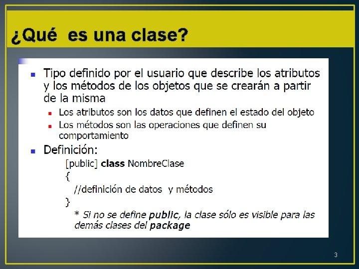 ¿Qué es una clase? 3
