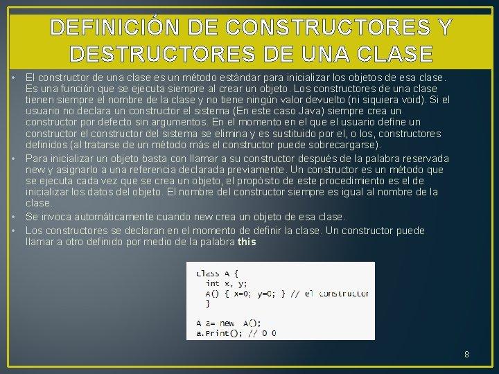 DEFINICIÓN DE CONSTRUCTORES Y DESTRUCTORES DE UNA CLASE • • El constructor de una