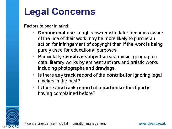 Legal Concerns Factors to bear in mind: • Commercial use: a rights owner who